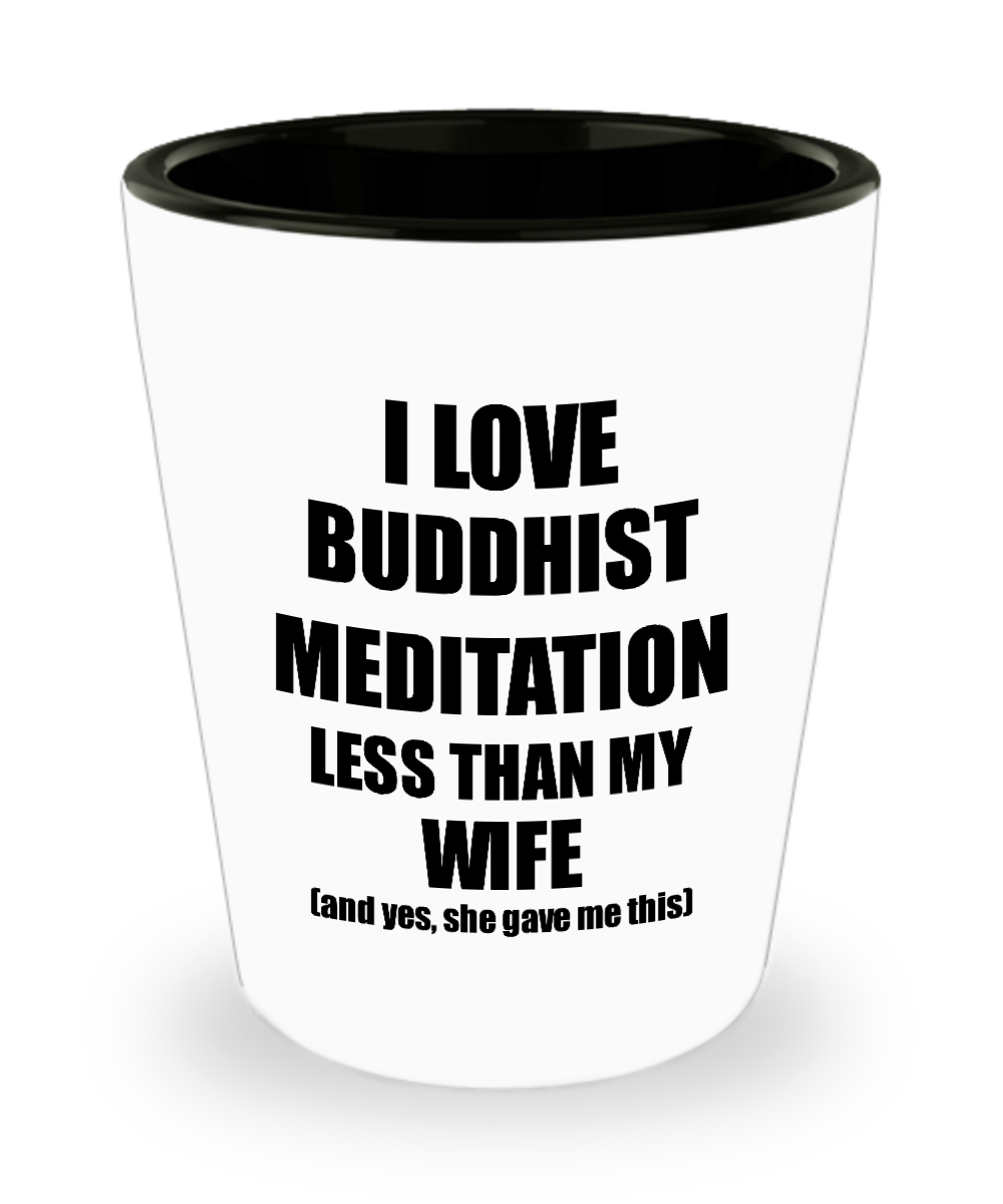 Buddhist Meditation Husband Shot Glass Funny Valentine Gift Idea For My Hubby From Wife I Love Liquor Lover Alcohol 1.5 oz Shotglass-Shot Glass