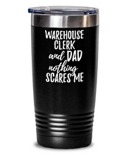 Load image into Gallery viewer, Funny Warehouse Clerk Dad Tumbler Gift Idea for Father Gag Joke Nothing Scares Me Coffee Tea Insulated Cup With Lid-Tumbler