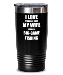Funny Big-Game Fishing Tumbler Gift Idea For Husband I Love It When My Wife Lets Me Sport Lover Joke Insulated Cup With Lid