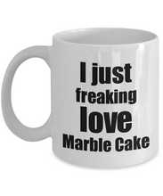 Load image into Gallery viewer, Marble Cake Lover Mug I Just Freaking Love Funny Gift Idea For Foodie Coffee Tea Cup-Coffee Mug