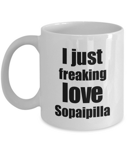 Sopaipilla Lover Mug I Just Freaking Love Funny Gift Idea For Foodie Coffee Tea Cup-Coffee Mug
