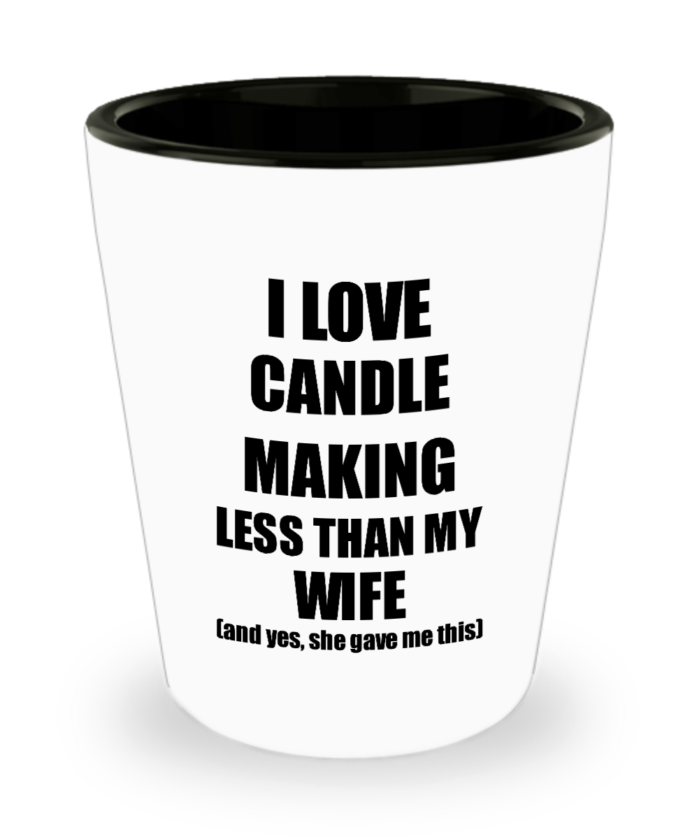 Candle Making Husband Shot Glass Funny Valentine Gift Idea For My Hubby From Wife I Love Liquor Lover Alcohol 1.5 oz Shotglass-Shot Glass