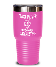 Load image into Gallery viewer, Funny Taxi Driver Dad Tumbler Gift Idea for Father Gag Joke Nothing Scares Me Coffee Tea Insulated Cup With Lid-Tumbler