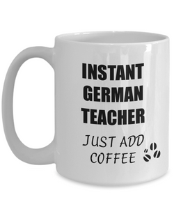 German Teacher Mug Instant Just Add Coffee Funny Gift Idea for Corworker Present Workplace Joke Office Tea Cup-Coffee Mug
