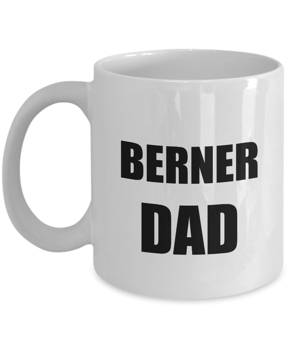 Berner Dad Mug Dog Lover Funny Gift Idea for Novelty Gag Coffee Tea Cup-[style]