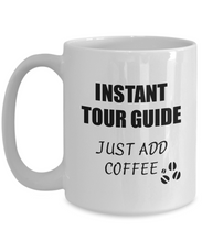 Load image into Gallery viewer, Tour Guide Mug Instant Just Add Coffee Funny Gift Idea for Corworker Present Workplace Joke Office Tea Cup-Coffee Mug