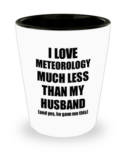Meteorology Wife Shot Glass Funny Valentine Gift Idea For My Spouse From Husband I Love Liquor Lover Alcohol 1.5 oz Shotglass-Shot Glass