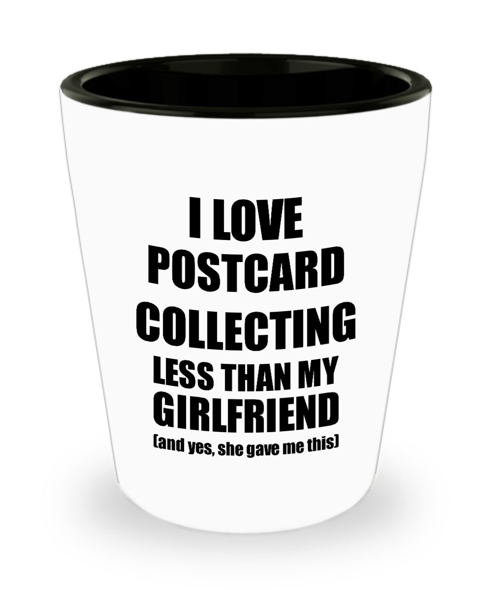 Postcard Collecting Boyfriend Shot Glass Funny Valentine Gift Idea For My Bf From Girlfriend I Love Liquor Lover Alcohol 1.5 oz Shotglass-Shot Glass