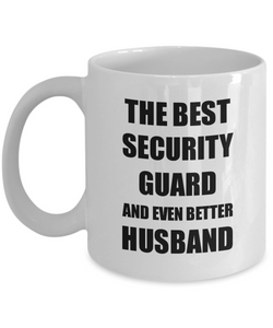 Security Guard Husband Mug Funny Gift Idea for Lover Gag Inspiring Joke The Best And Even Better Coffee Tea Cup-Coffee Mug
