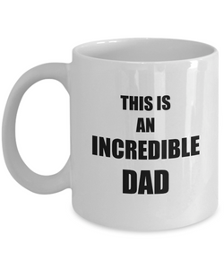 Dads Incredible Mug Funny Gift Idea for Novelty Gag Coffee Tea Cup-Coffee Mug