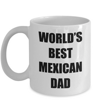 Load image into Gallery viewer, Mexican Dad Mug Worlds Best Funny Gift Idea for Novelty Gag Coffee Tea Cup-Coffee Mug