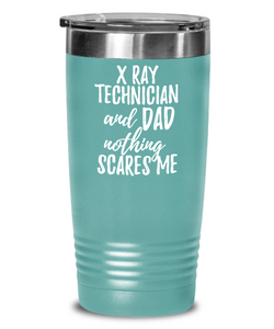 Funny X-Ray Technician Dad Tumbler Gift Idea for Father Gag Joke Nothing Scares Me Coffee Tea Insulated Cup With Lid-Tumbler