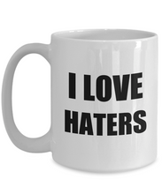 Load image into Gallery viewer, I Love Haters Mug Funny Gift Idea Novelty Gag Coffee Tea Cup-Coffee Mug