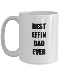 Best Effin Dad Mug Funny Gift Idea for Novelty Gag Coffee Tea Cup-Coffee Mug