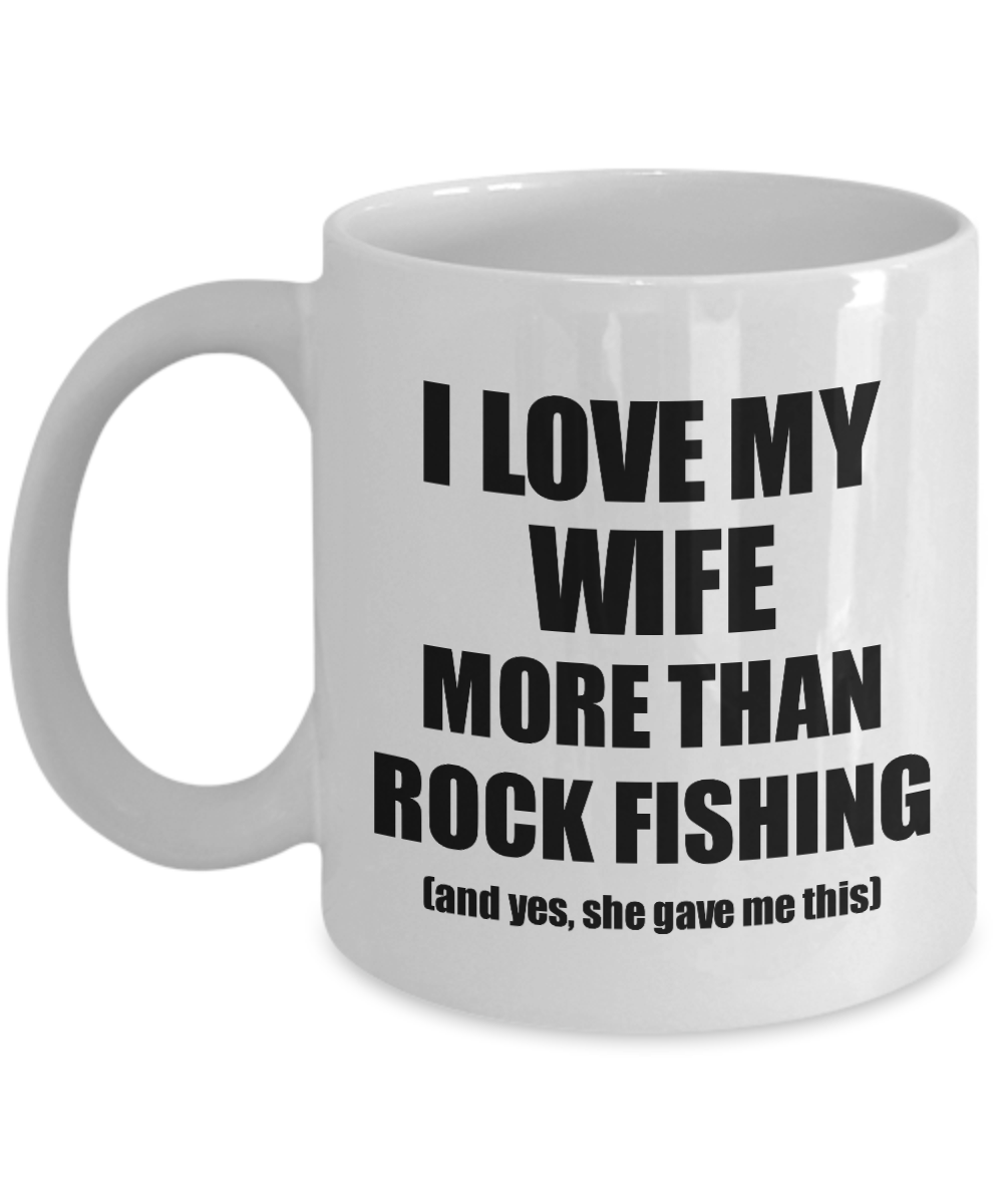 Rock Fishing Husband Mug Funny Valentine Gift Idea For My Hubby Lover From Wife Coffee Tea Cup-Coffee Mug