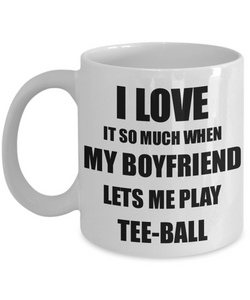 Tee-Ball Mug Funny Gift Idea For Girlfriend I Love It When My Boyfriend Lets Me Novelty Gag Sport Lover Joke Coffee Tea Cup-Coffee Mug