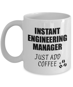 Engineering Manager Mug Instant Just Add Coffee Funny Gift Idea for Coworker Present Workplace Joke Office Tea Cup-Coffee Mug
