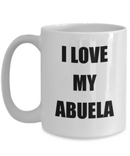 Load image into Gallery viewer, I Love My Abuela Mug Funny Gift Idea Novelty Gag Coffee Tea Cup-Coffee Mug