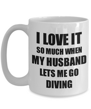 Load image into Gallery viewer, Diving Mug Funny Gift Idea For Wife I Love It When My Husband Lets Me Novelty Gag Sport Lover Joke Coffee Tea Cup-Coffee Mug