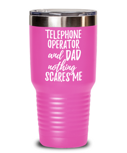 Funny Telephone Operator Dad Tumbler Gift Idea for Father Gag Joke Nothing Scares Me Coffee Tea Insulated Cup With Lid-Tumbler