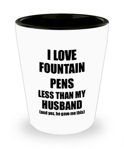Fountain Pens Wife Shot Glass Funny Valentine Gift Idea For My Spouse From Husband I Love Liquor Lover Alcohol 1.5 oz Shotglass-Shot Glass