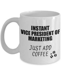Vice President Of Marketing Mug Instant Just Add Coffee Funny Gift Idea for Coworker Present Workplace Joke Office Tea Cup-Coffee Mug
