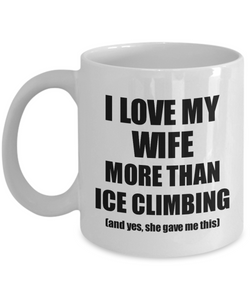 Ice Climbing Husband Mug Funny Valentine Gift Idea For My Hubby Lover From Wife Coffee Tea Cup-Coffee Mug