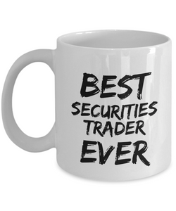 Securities Trader Mug Security Best Ever Funny Gift for Coworkers Novelty Gag Coffee Tea Cup-Coffee Mug