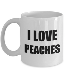 I Love Peaches Mug Funny Gift Idea Novelty Gag Coffee Tea Cup-Coffee Mug