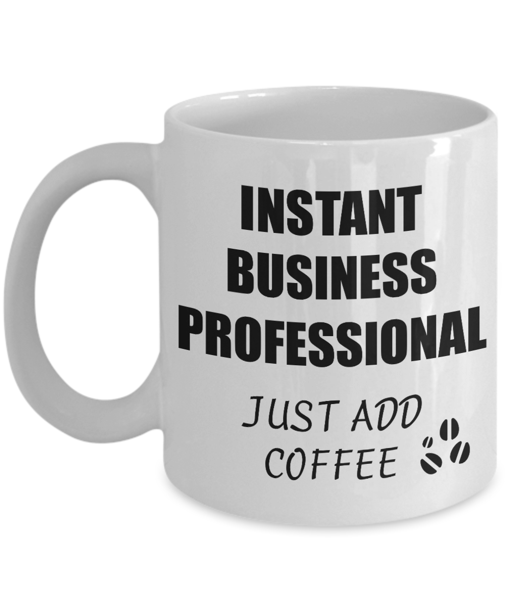 Business Professional Mug Instant Just Add Coffee Funny Gift Idea for Corworker Present Workplace Joke Office Tea Cup-Coffee Mug