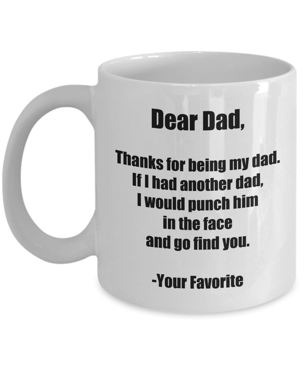 Dad Mug Punch In The Face Dear Funny Gift Idea for Novelty Gag Coffee Tea Cup-[style]