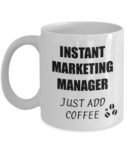 Marketing Manager Mug Instant Just Add Coffee Funny Gift Idea for Corworker Present Workplace Joke Office Tea Cup-Coffee Mug