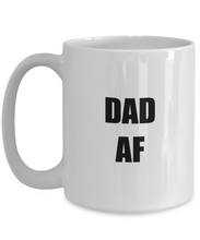 Load image into Gallery viewer, Dad Af Mug Funny Gift Idea for Novelty Gag Coffee Tea Cup-[style]