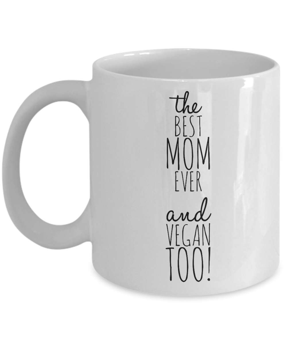The Best Mom Ever and Vegan Too! Mug-Coffee Mug