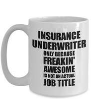 Load image into Gallery viewer, Insurance Underwriter Mug Freaking Awesome Funny Gift Idea for Coworker Employee Office Gag Job Title Joke Tea Cup-Coffee Mug