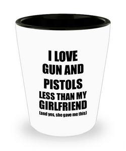 Gun And Pistols Boyfriend Shot Glass Funny Valentine Gift Idea For My Bf From Girlfriend I Love Liquor Lover Alcohol 1.5 oz Shotglass-Shot Glass