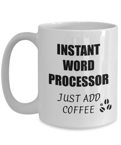 Word Processor Mug Instant Just Add Coffee Funny Gift Idea for Corworker Present Workplace Joke Office Tea Cup-Coffee Mug