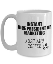 Load image into Gallery viewer, Vice President Of Marketing Mug Instant Just Add Coffee Funny Gift Idea for Coworker Present Workplace Joke Office Tea Cup-Coffee Mug