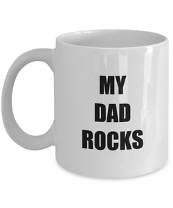 My Dad Rocks Mug Funny Gift Idea for Novelty Gag Coffee Tea Cup-Coffee Mug
