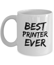 Load image into Gallery viewer, Printer Mug Print Shop Worker Best Ever Funny Gift for Coworkers Novelty Gag Coffee Tea Cup-Coffee Mug