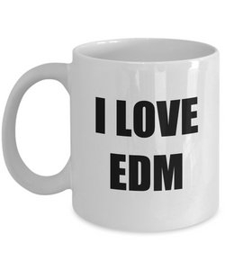 I Love Edm Mug Funny Gift Idea Novelty Gag Coffee Tea Cup-Coffee Mug