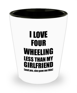 Four Wheeling Boyfriend Shot Glass Funny Valentine Gift Idea For My Bf From Girlfriend I Love Liquor Lover Alcohol 1.5 oz Shotglass-Shot Glass