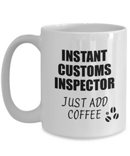 Load image into Gallery viewer, Customs Inspector Mug Instant Just Add Coffee Funny Gift Idea for Coworker Present Workplace Joke Office Tea Cup-Coffee Mug
