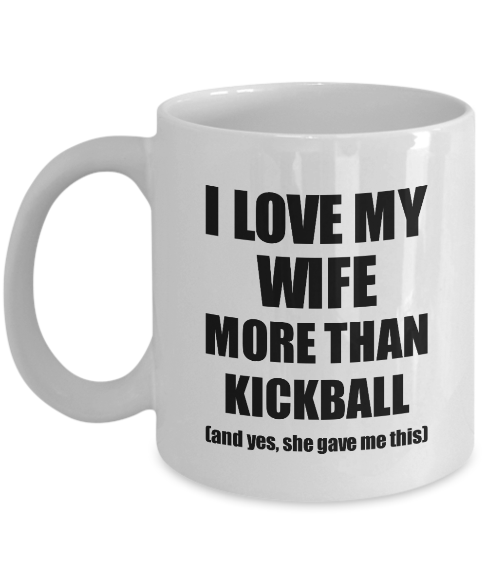Kickball Husband Mug Funny Valentine Gift Idea For My Hubby Lover From Wife Coffee Tea Cup-Coffee Mug
