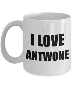 I Love Antwone Mug Funny Gift Idea Novelty Gag Coffee Tea Cup-[style]