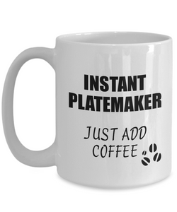 Platemaker Mug Instant Just Add Coffee Funny Gift Idea for Coworker Present Workplace Joke Office Tea Cup-Coffee Mug