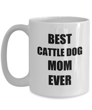 Load image into Gallery viewer, Cattle Dog Mom Mug Lover Funny Gift Idea for Novelty Gag Coffee Tea Cup-Coffee Mug