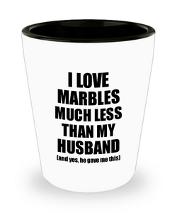 Marbles Wife Shot Glass Funny Valentine Gift Idea For My Spouse From Husband I Love Liquor Lover Alcohol 1.5 oz Shotglass-Shot Glass