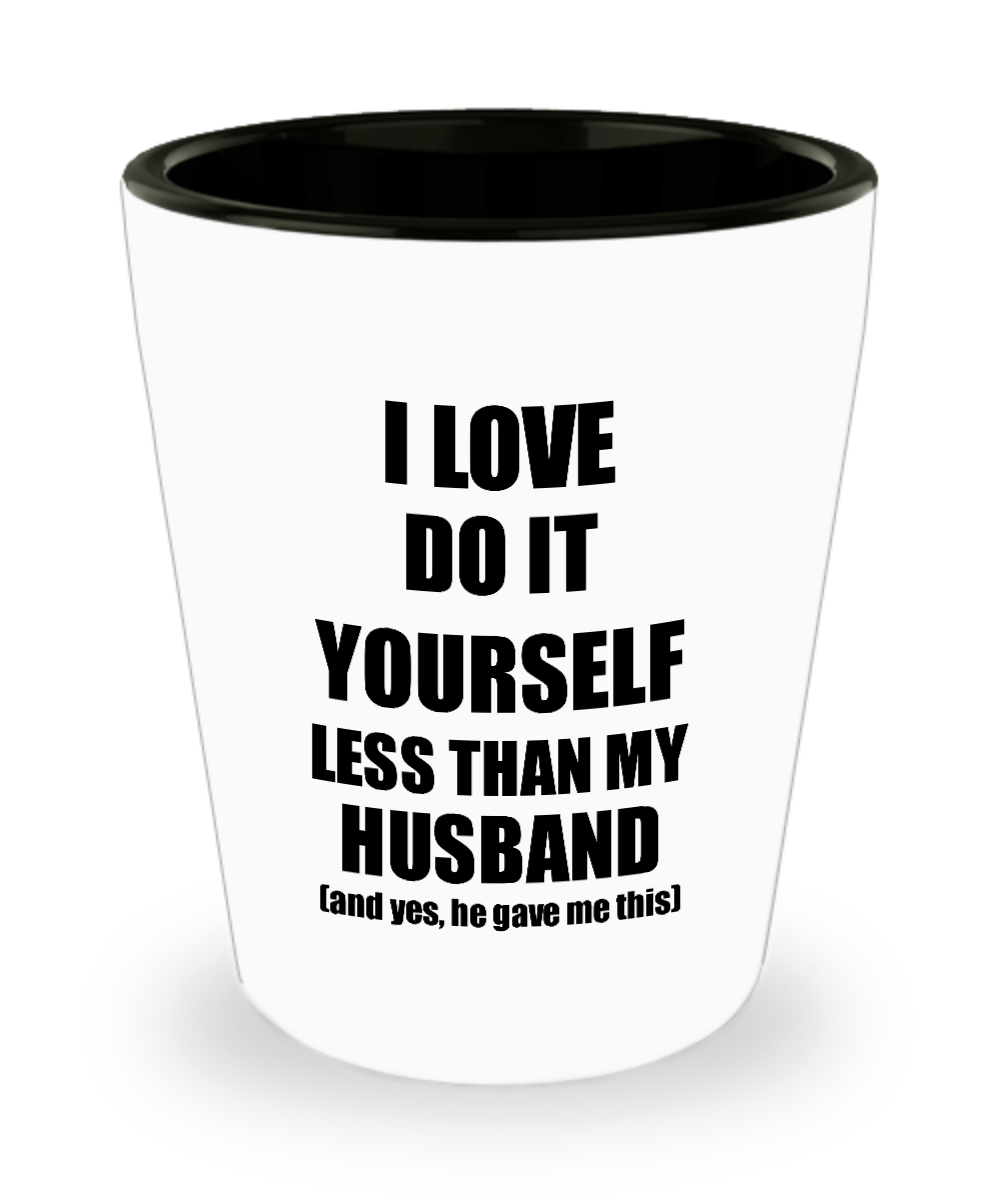 Do It Yourself Wife Shot Glass Funny Valentine Gift Idea For My Spouse From Husband I Love Liquor Lover Alcohol 1.5 oz Shotglass-Shot Glass