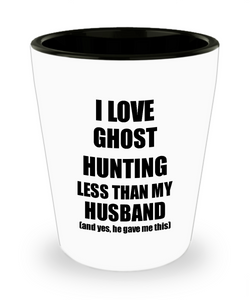 Ghost Hunting Wife Shot Glass Funny Valentine Gift Idea For My Spouse From Husband I Love Liquor Lover Alcohol 1.5 oz Shotglass-Shot Glass